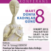 8 Mart 2015: Fatmagül Berktay Konferansı ve Kadın Sergileri